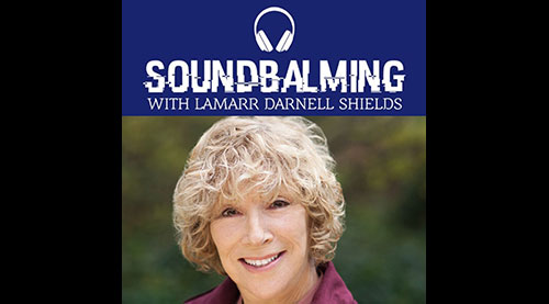 SoundBalming with LaMarr Darenll Shields Podcast